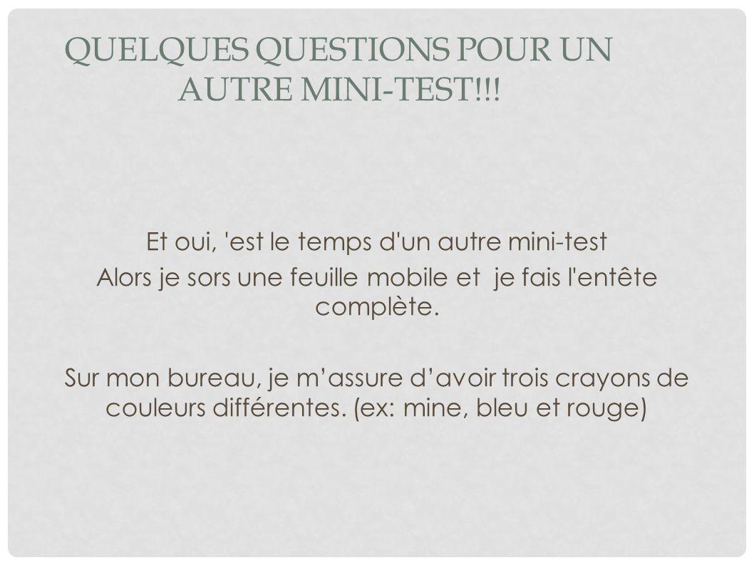 Quelques questions pour un autre mini-test!!!