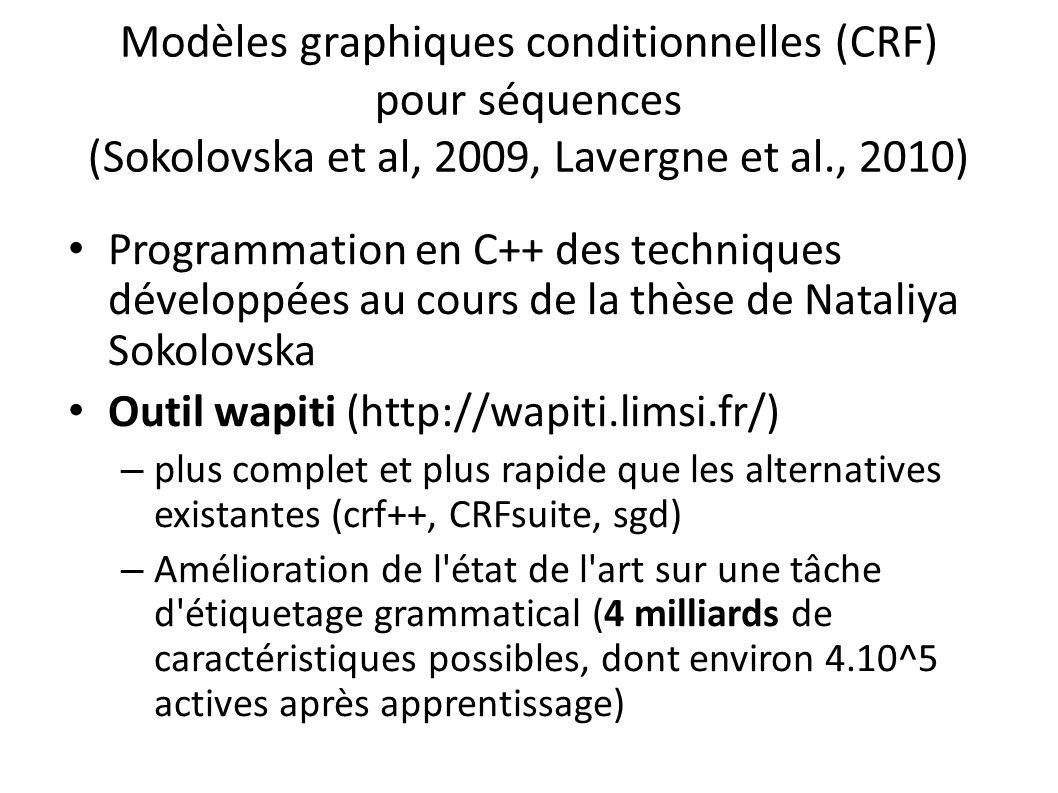 Modèles graphiques conditionnelles (CRF) pour séquences (Sokolovska et al, 2009, Lavergne et al., 2010)