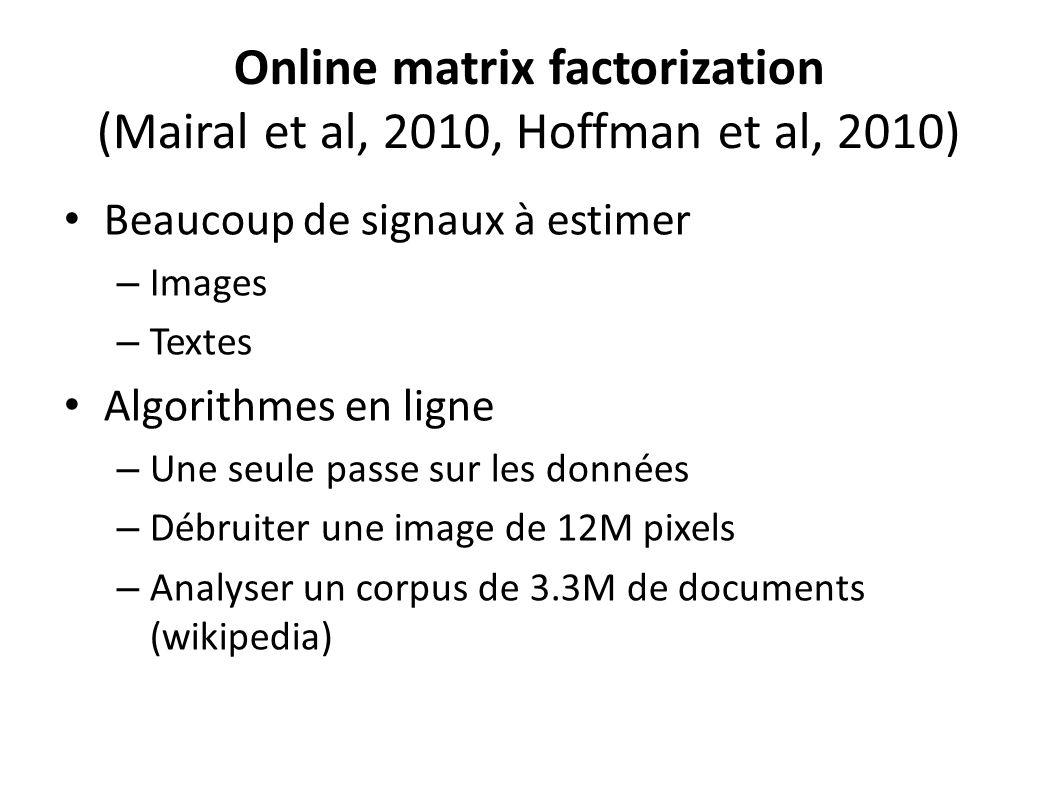 Online matrix factorization (Mairal et al, 2010, Hoffman et al, 2010)