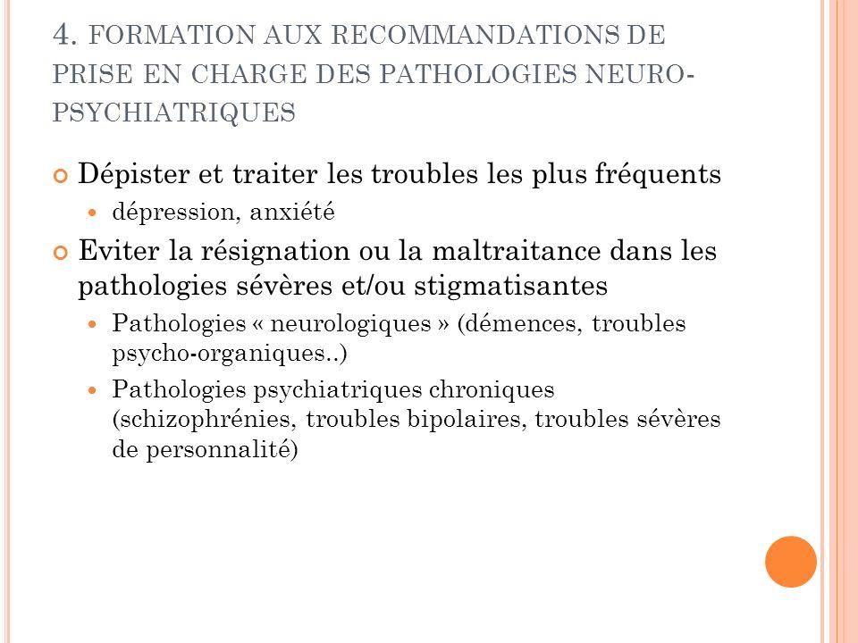 4. formation aux recommandations de prise en charge des pathologies neuro-psychiatriques