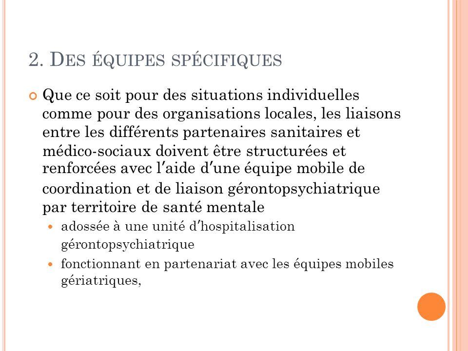 2. Des équipes spécifiques