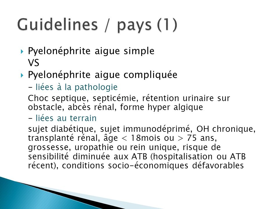 Guidelines / pays (1) Pyelonéphrite aigue simple VS