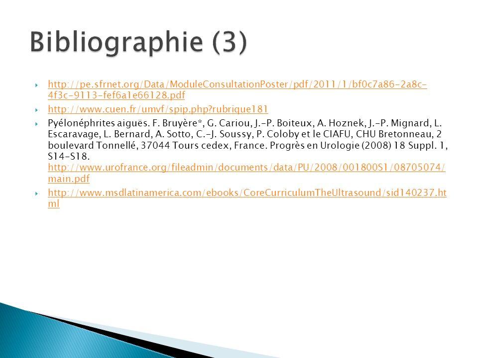 Bibliographie (3) http://pe.sfrnet.org/Data/ModuleConsultationPoster/pdf/2011/1/bf0c7a86-2a8c- 4f3c-9113-fef6a1e66128.pdf.