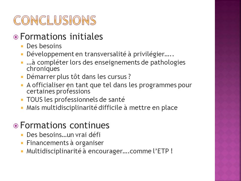CONCLUSIONS Formations initiales Formations continues Des besoins