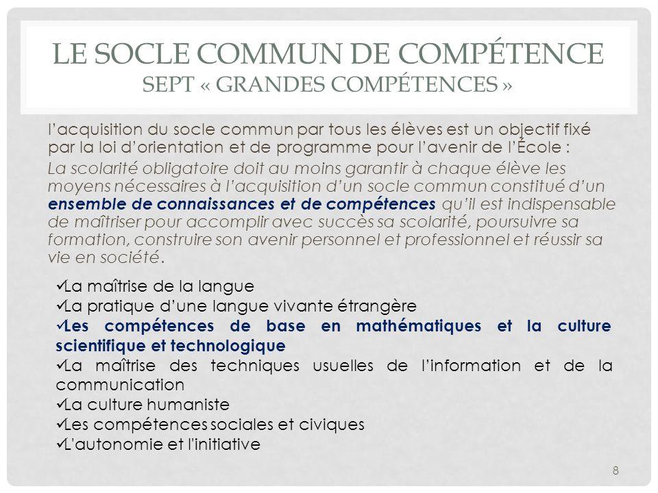 Le socle commun de compétence Sept « grandes compétences »