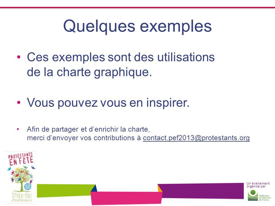 Quelques exemples Ces exemples sont des utilisations de la charte graphique. Vous pouvez vous en inspirer.