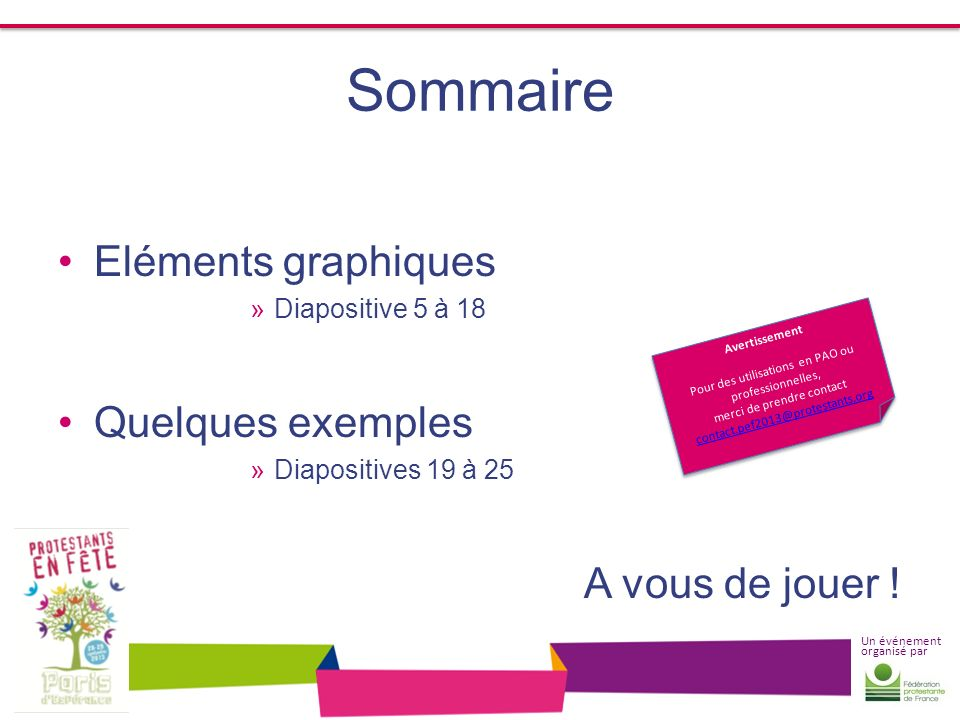 Sommaire Eléments graphiques Quelques exemples A vous de jouer !