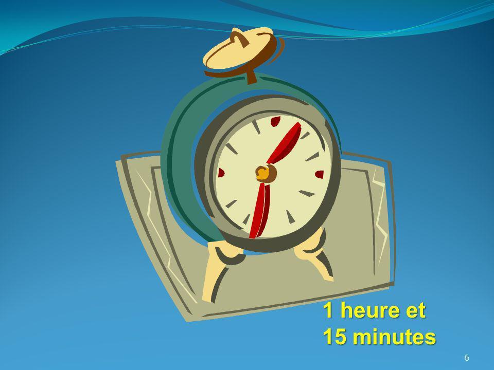 1 heure et 15 minutes