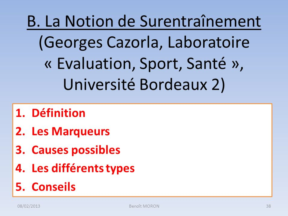 B. La Notion de Surentraînement (Georges Cazorla, Laboratoire « Evaluation, Sport, Santé », Université Bordeaux 2)