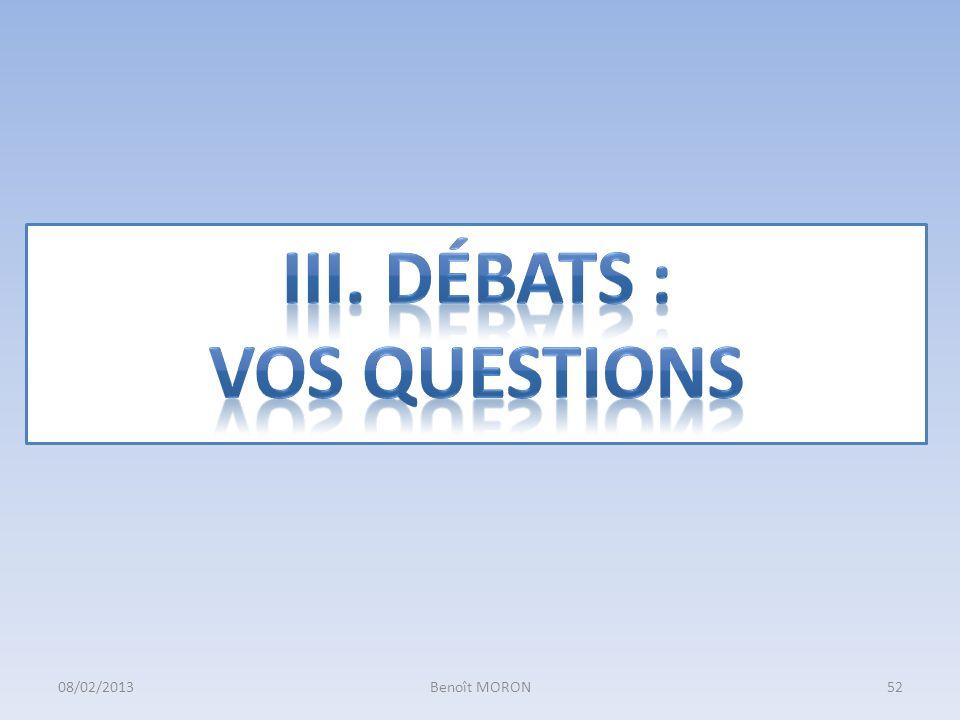 III. Débats : Vos questions