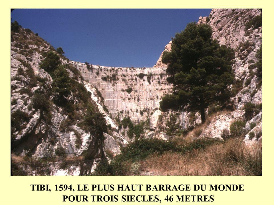 TIBI, 1594, LE PLUS HAUT BARRAGE DU MONDE