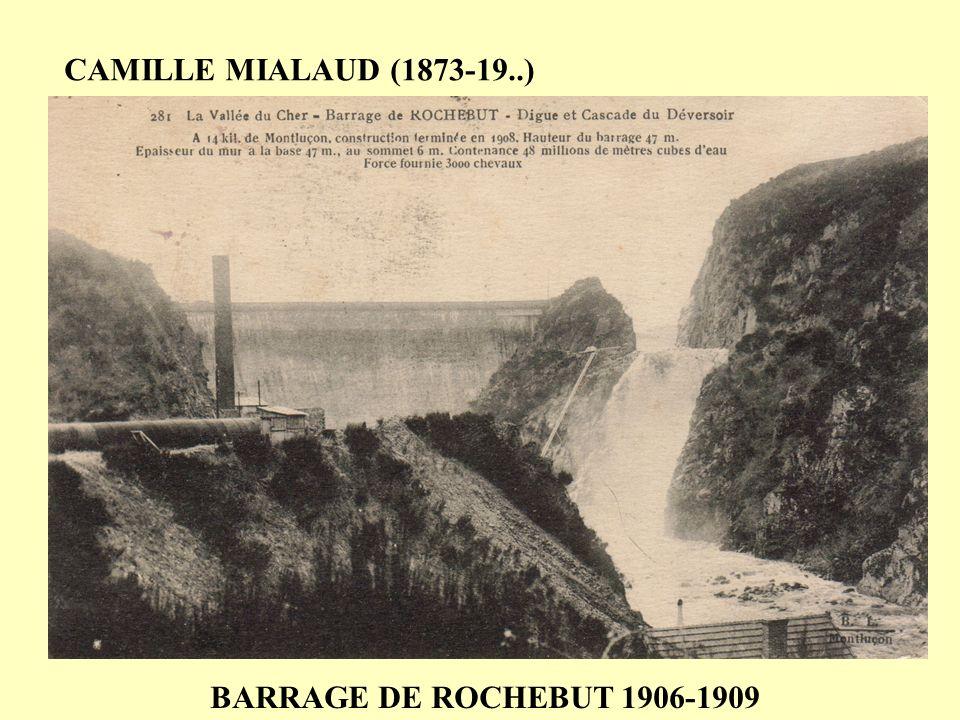 CAMILLE MIALAUD (1873-19..) BARRAGE DE ROCHEBUT 1906-1909