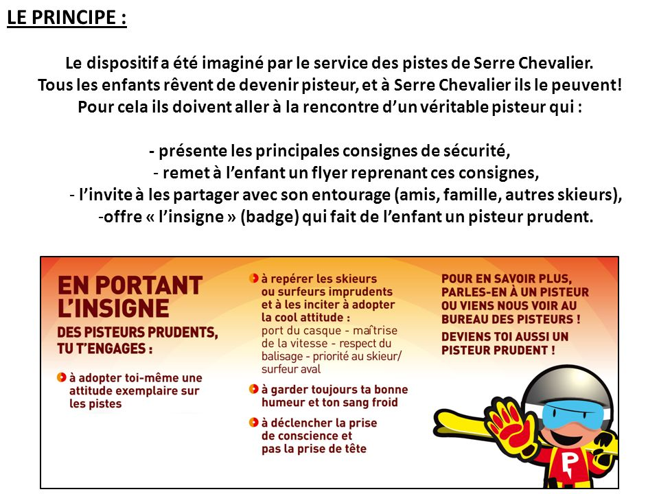 LE PRINCIPE : Le dispositif a été imaginé par le service des pistes de Serre Chevalier.