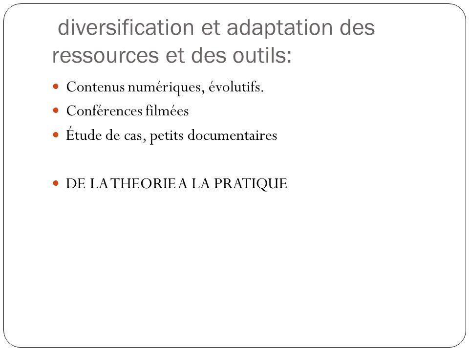 diversification et adaptation des ressources et des outils: