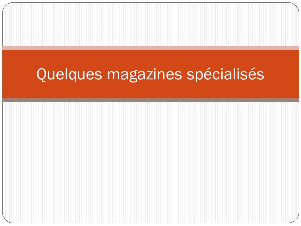 Quelques magazines spécialisés