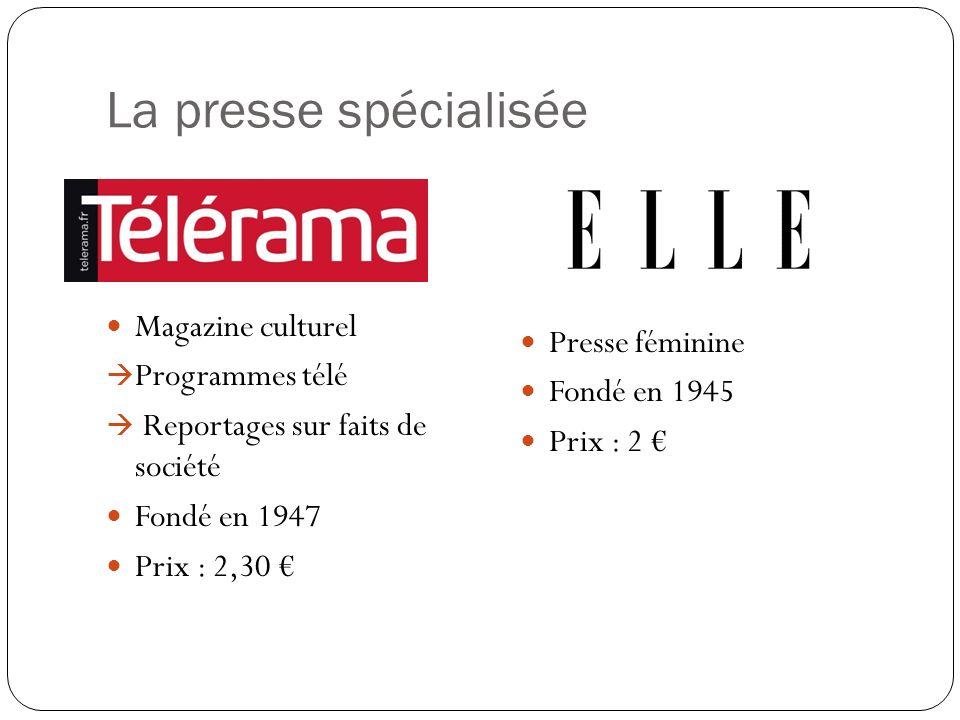La presse spécialisée Magazine culturel Presse féminine