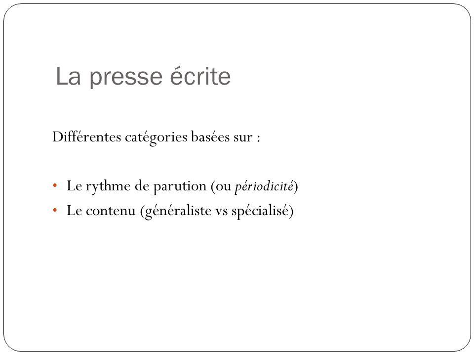 La presse écrite Différentes catégories basées sur :