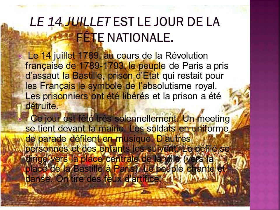 Le 14 juillet est le jour de la fête nationale.
