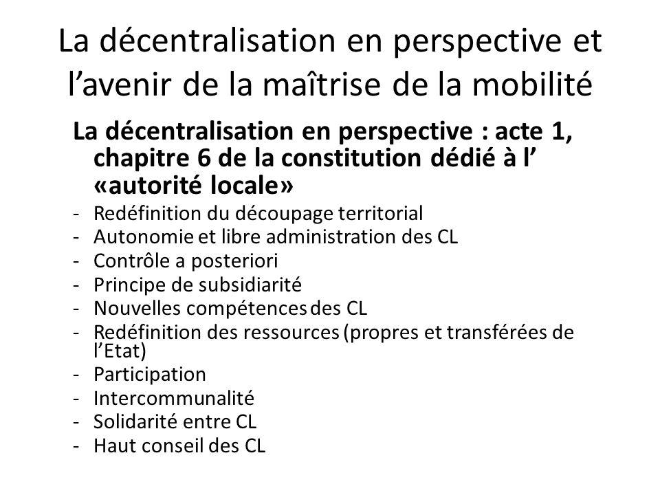 La décentralisation en perspective et l'avenir de la maîtrise de la mobilité