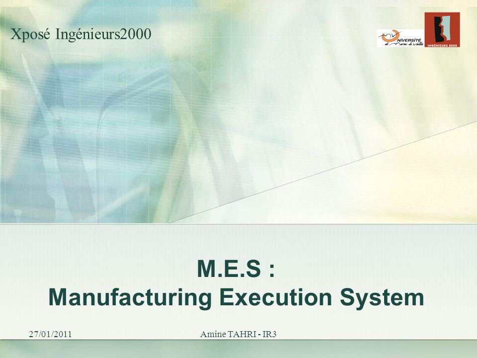 M.E.S : Manufacturing Execution System