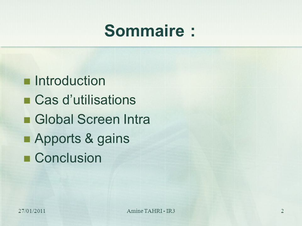 Sommaire : Introduction Cas d'utilisations Global Screen Intra