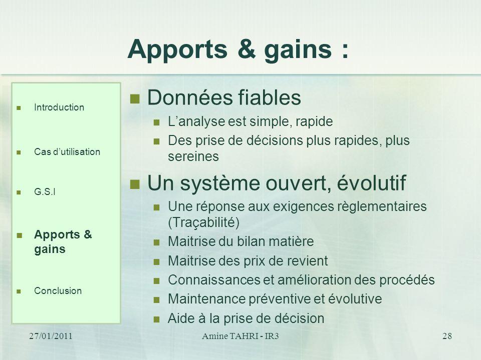 Apports & gains : Données fiables Un système ouvert, évolutif