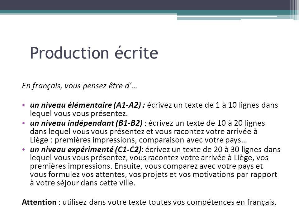Production écrite En français, vous pensez être d'…