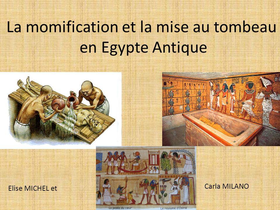 La momification et la mise au tombeau en Egypte Antique