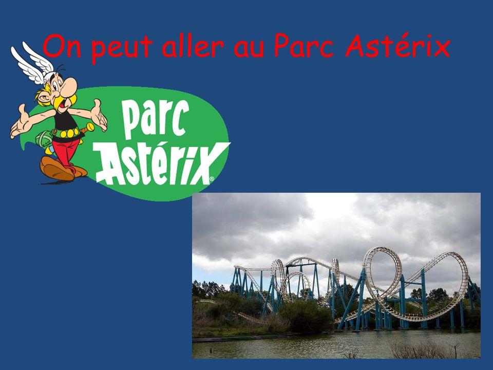 On peut aller au Parc Astérix