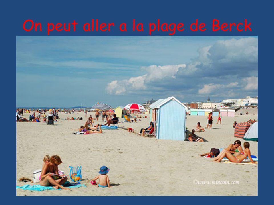 On peut aller a la plage de Berck