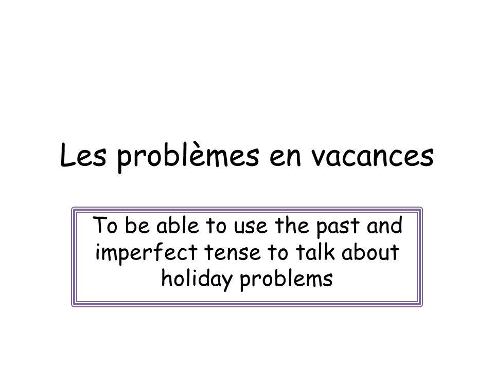 Les problèmes en vacances