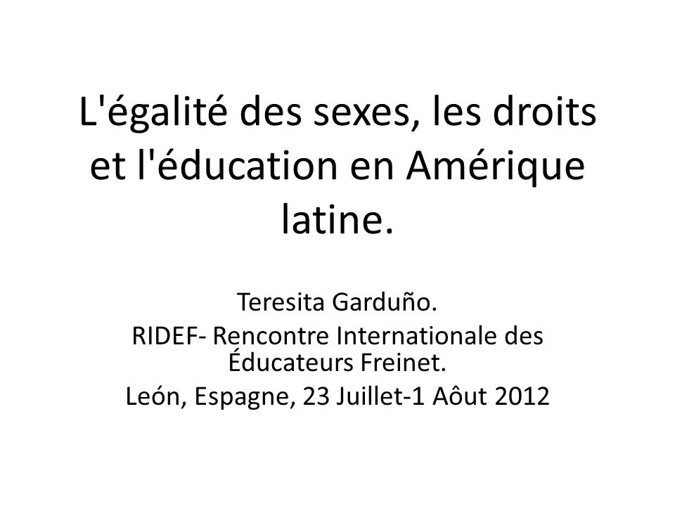 L égalité des sexes, les droits et l éducation en Amérique latine.