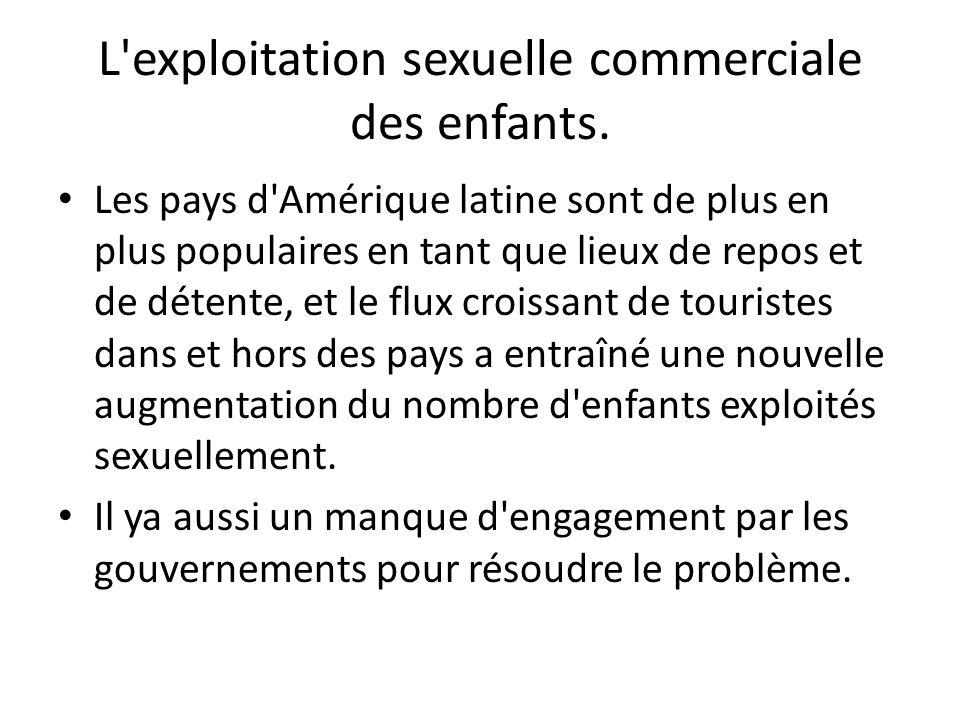 L exploitation sexuelle commerciale des enfants.