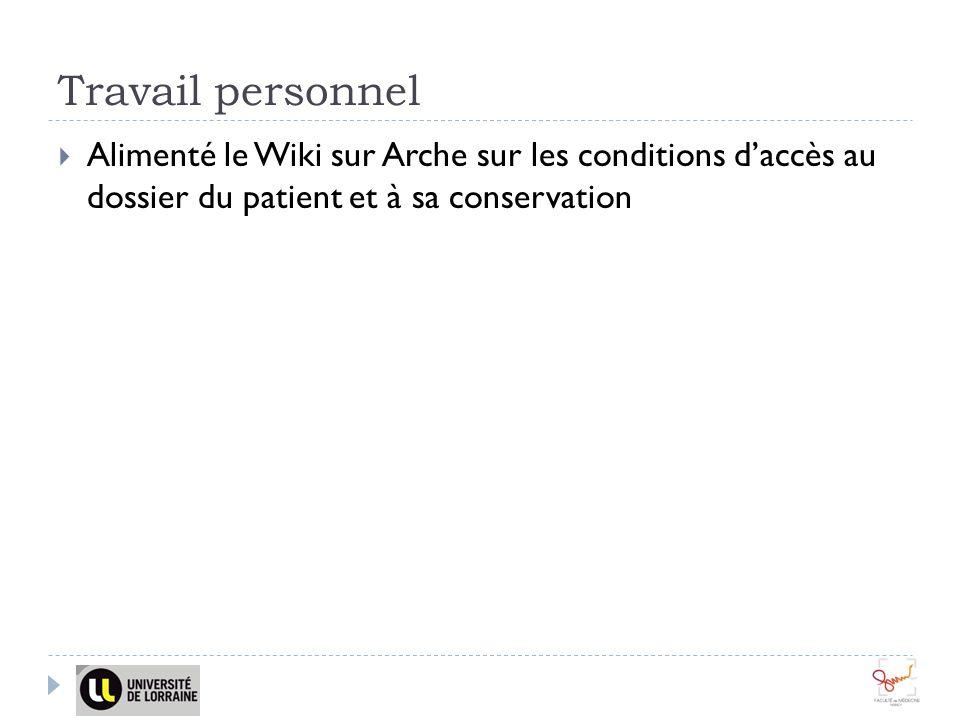Travail personnel Alimenté le Wiki sur Arche sur les conditions d'accès au dossier du patient et à sa conservation.
