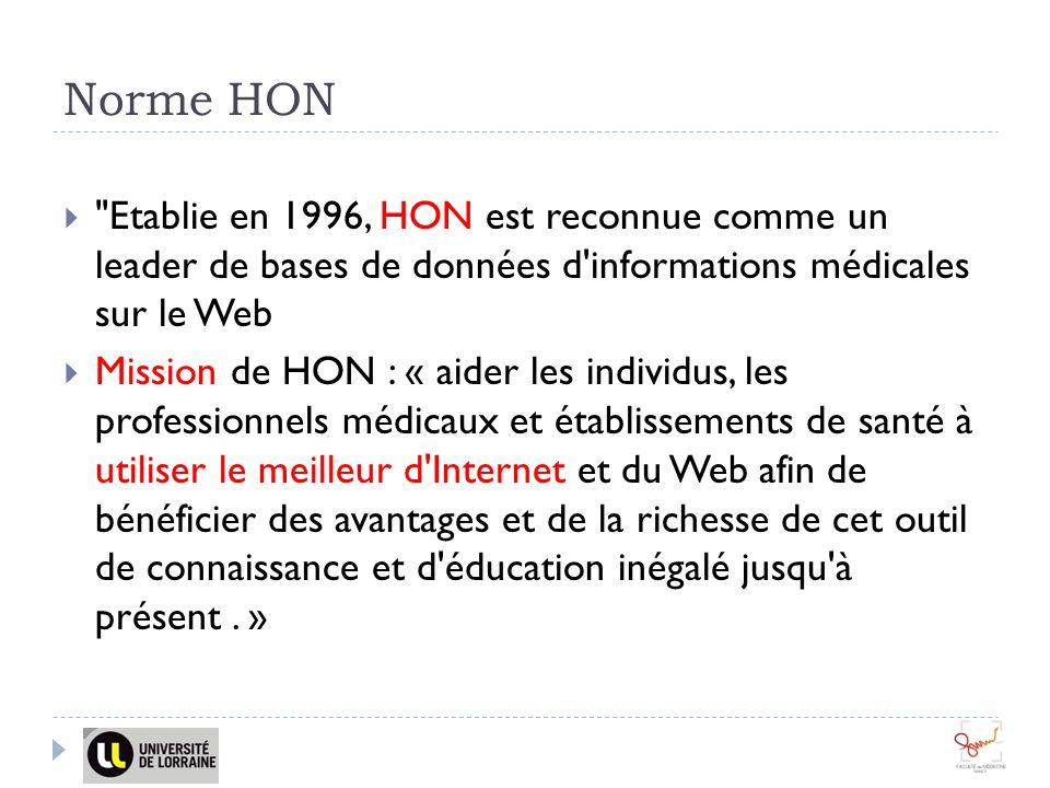Norme HON Etablie en 1996, HON est reconnue comme un leader de bases de données d informations médicales sur le Web.