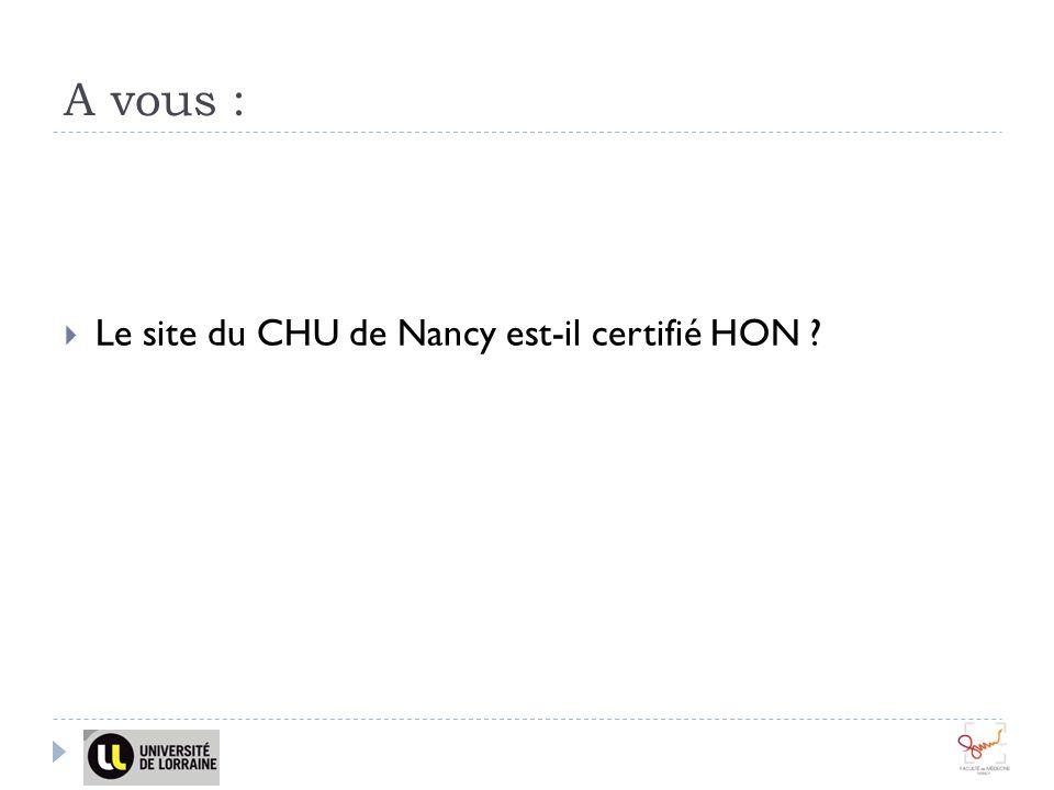 A vous : Le site du CHU de Nancy est-il certifié HON