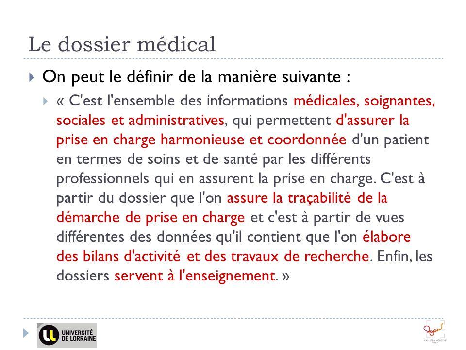 Le dossier médical On peut le définir de la manière suivante :