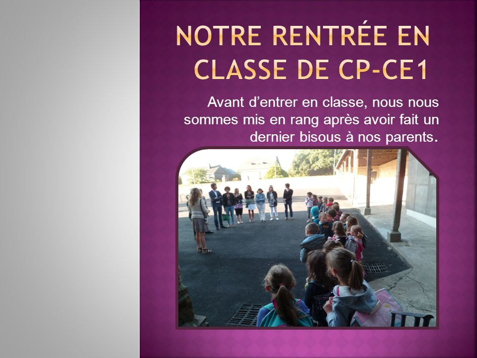 Notre rentrée en classe de Cp-Ce1