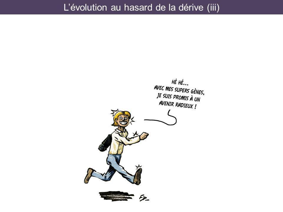 L'évolution au hasard de la dérive (iii)