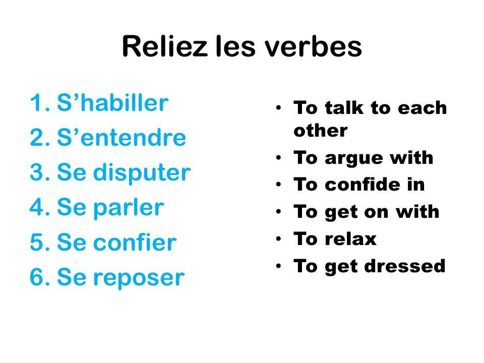 Reliez les verbes S'habiller S'entendre Se disputer Se parler