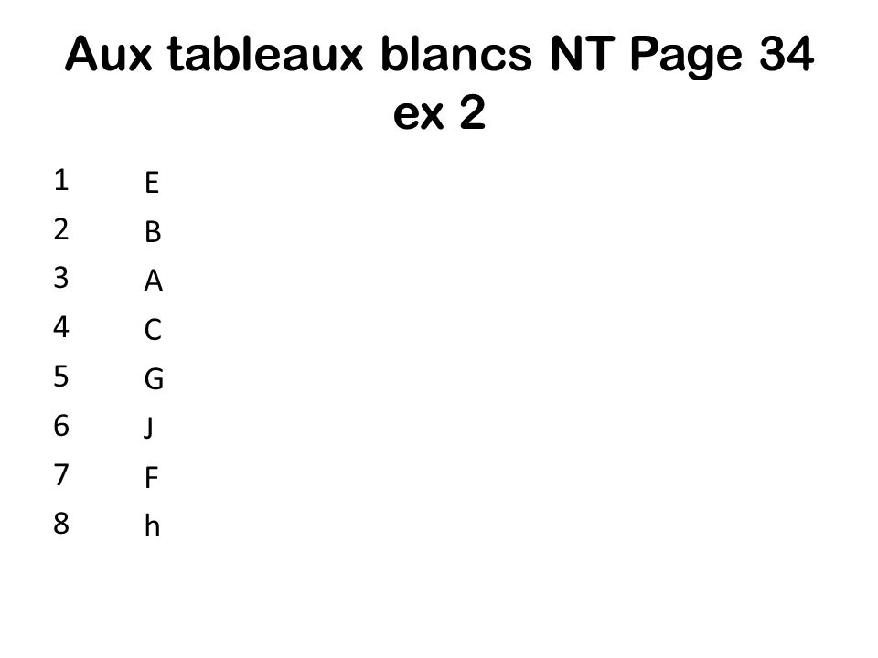 Aux tableaux blancs NT Page 34 ex 2