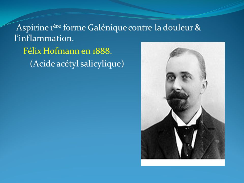 Aspirine 1ère forme Galénique contre la douleur & l'inflammation.