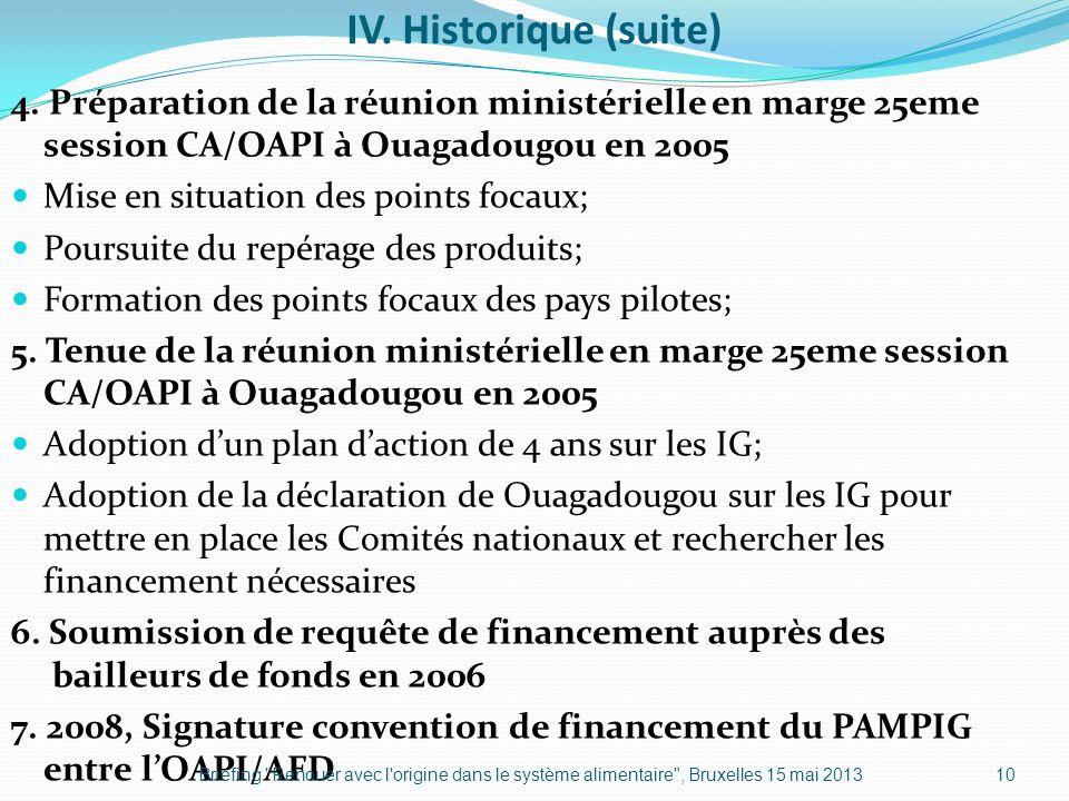 IV. Historique (suite) 4. Préparation de la réunion ministérielle en marge 25eme session CA/OAPI à Ouagadougou en 2005.