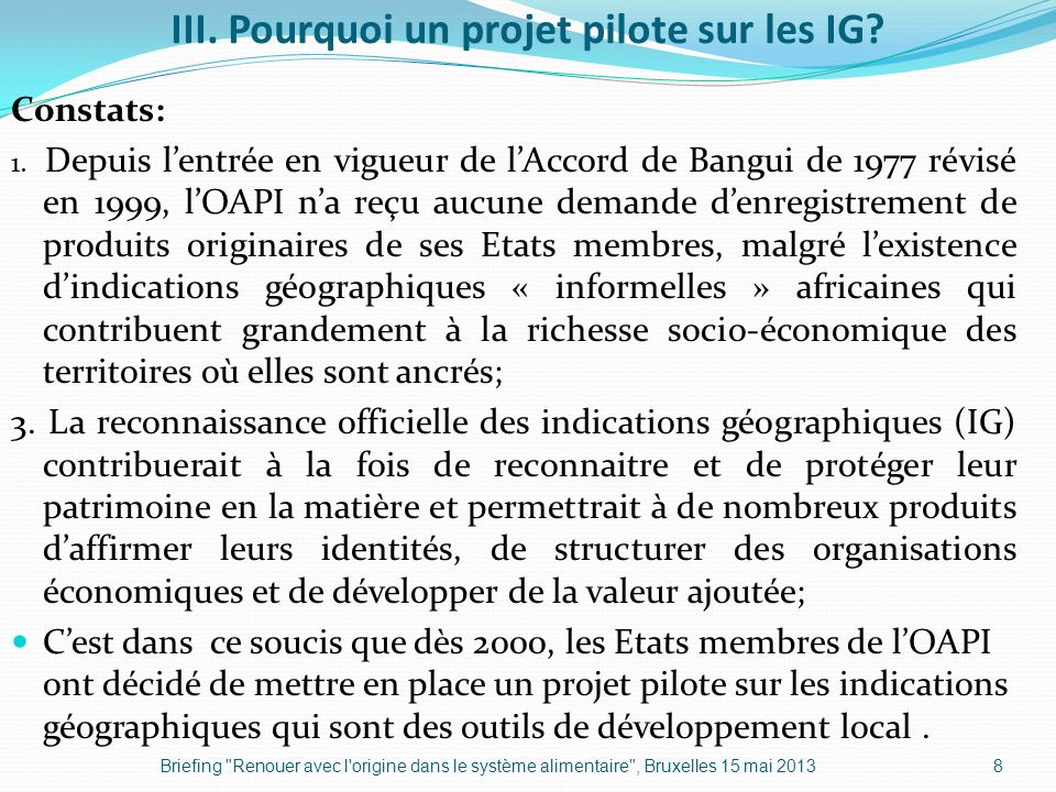 III. Pourquoi un projet pilote sur les IG