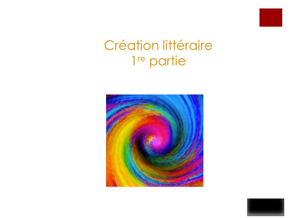 Création littéraire 1re partie