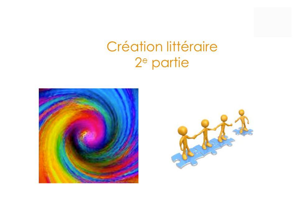 Création littéraire 2e partie