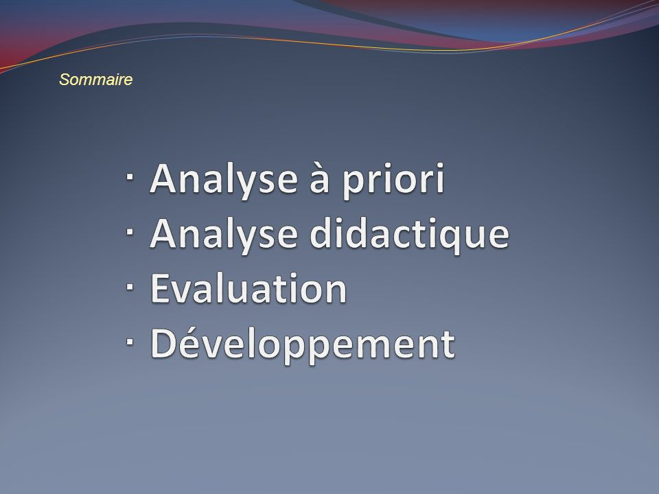 ∙ Analyse à priori ∙ Analyse didactique ∙ Evaluation ∙ Développement