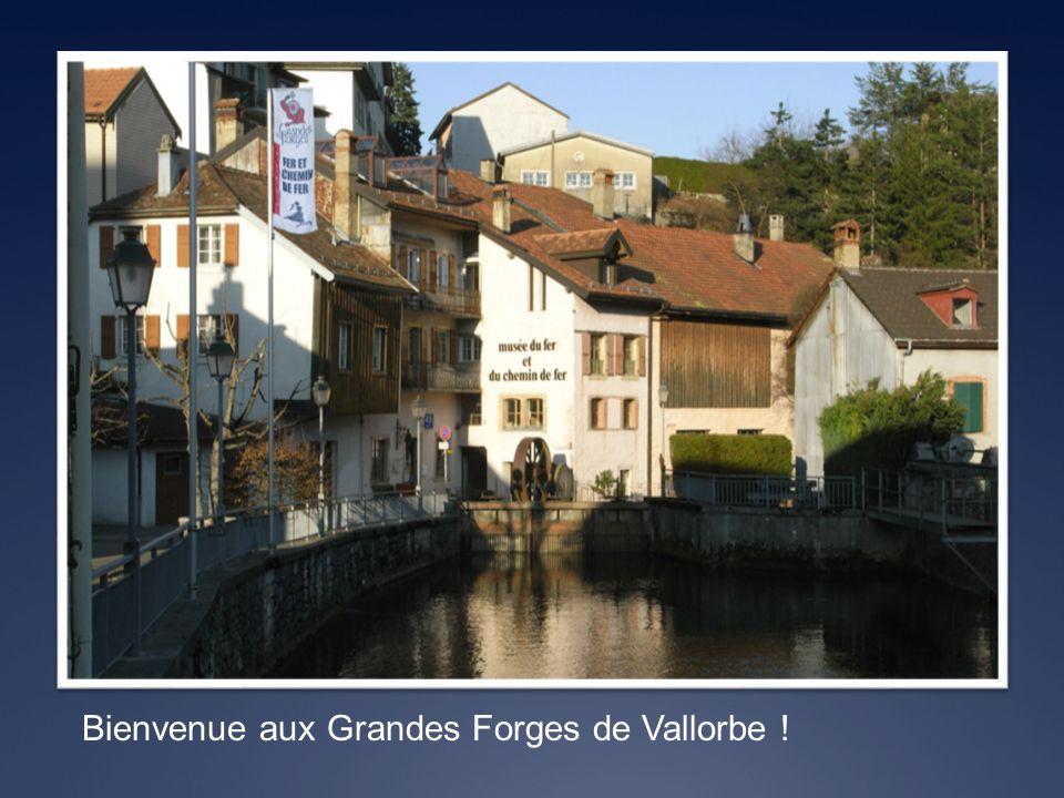 Bienvenue aux Grandes Forges de Vallorbe !