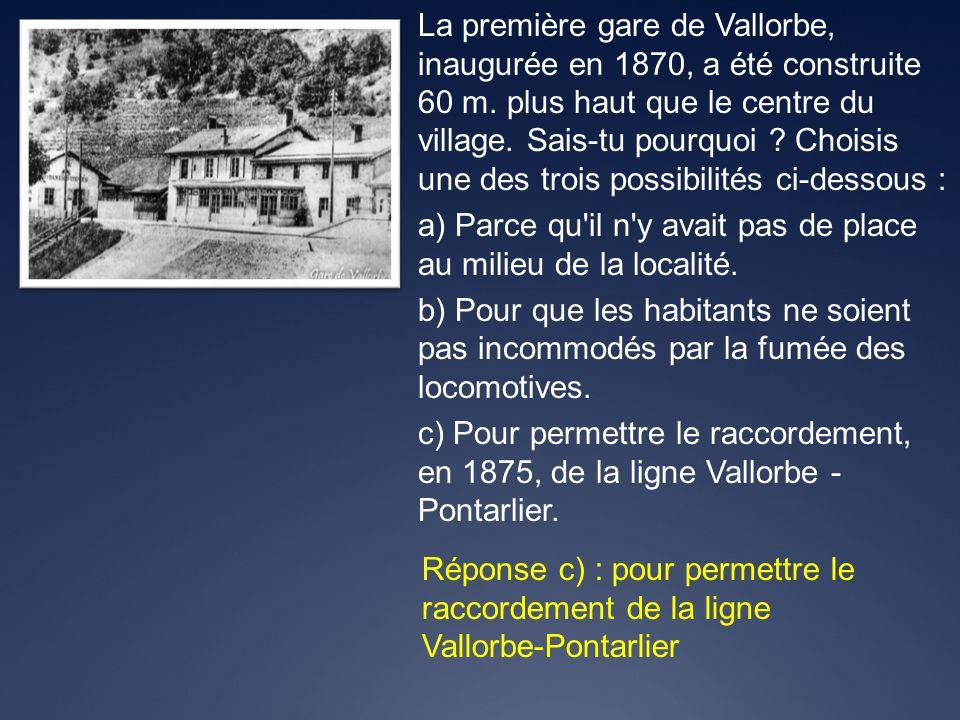 La première gare de Vallorbe, inaugurée en 1870, a été construite 60 m