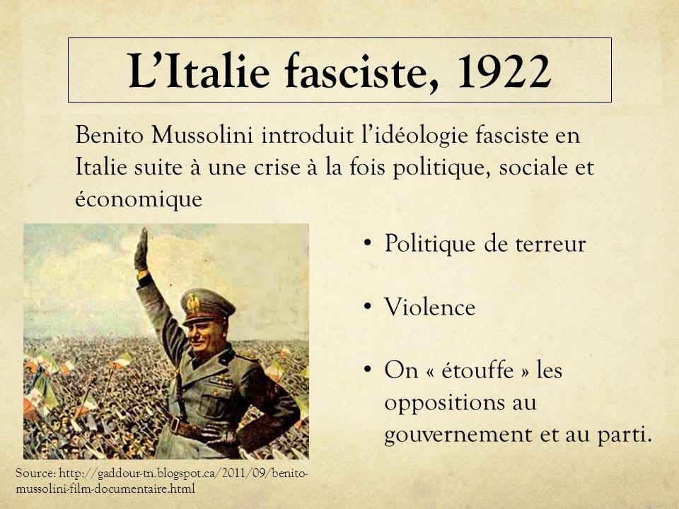 L'Italie fasciste, 1922 Benito Mussolini introduit l'idéologie fasciste en Italie suite à une crise à la fois politique, sociale et économique.